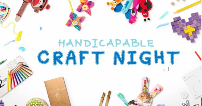 Handicapable Craft Night
