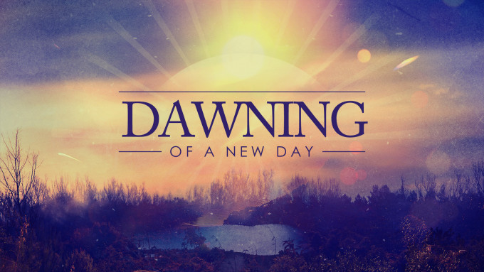 Dawning of a New Day