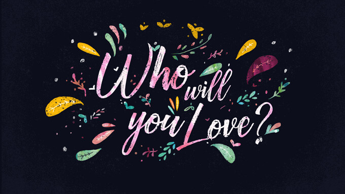 Who Will You Love?